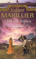 Child of the prophesy Juliet Marillier