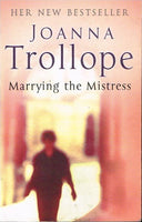 Marrying the mistress Joanna Trollope