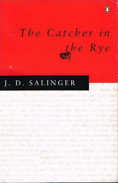 The catcher in the rye J D Salinger