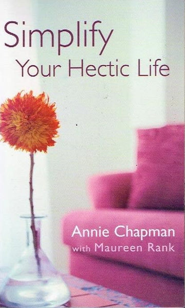 Simplify your hectic life Annie Chapman