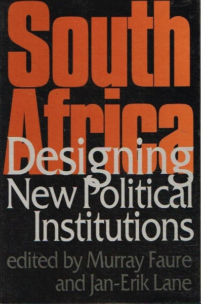 South Africa designing new political institutions edited by Murray Faure and Jan-Erik Lane