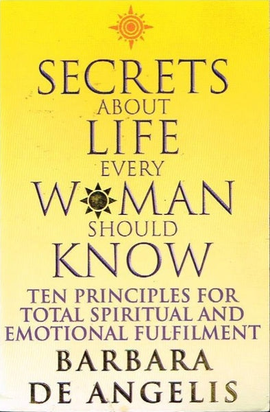 Secrets about life every woman should know Barbara de Angelis