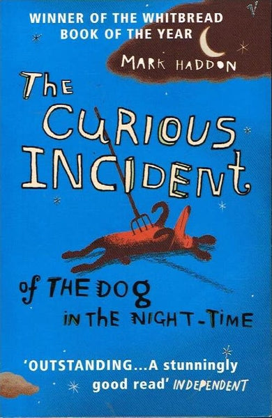The curious incident of the dog in the night-time Mark Haddon