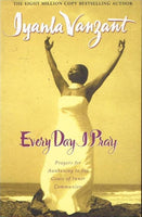 Every day I pray Iyanla Vanzant