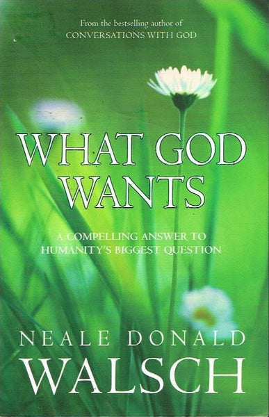 What God wants Neale Donald Walsch