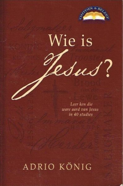 Wie is Jesus ? Adrio Konig