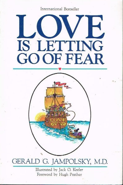 Love is letting go of fear Gerald G Jampolsky M.D.