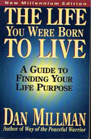 The life you were born to live Dan Millman