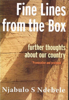 Fine lines from the box further thoughts about our country Njabulo S Ndebele