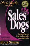 Rich dad's advisors sales dogs Blair Singer foreword Robert Kiyosaki