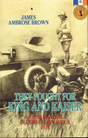 They fought for King and Kaiser James Ambrose Brown