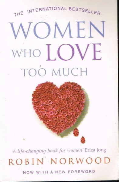 Women who love too much Robin Norwood