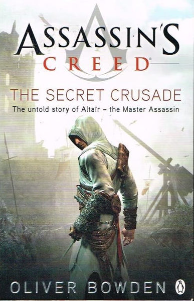 Assassin's creed the secret crusade Oliver Bowden