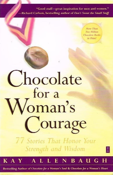 Chocolate for a woman's courage Kay Allenbaugh