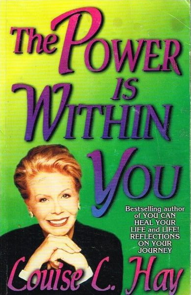 The power is within you Louise L Hay