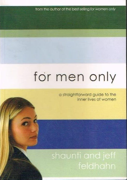 For men only Shaunti and Jeff Feldhahn