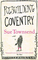 Rebuilding Coventry Sue Townsend