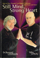 Still mind, strong heart Dr Bernard Levinson Mike Lipkin