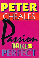 Passion makes perfect Peter Cheales