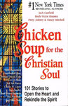 Chicken soup for the Christian soul Jack Canfield, Mark Victor Hansen