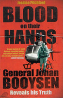 Blood on their hands General Johan Booysen Jessica Pitchford
