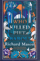 Who killed Piet Barol ? Richard Mason