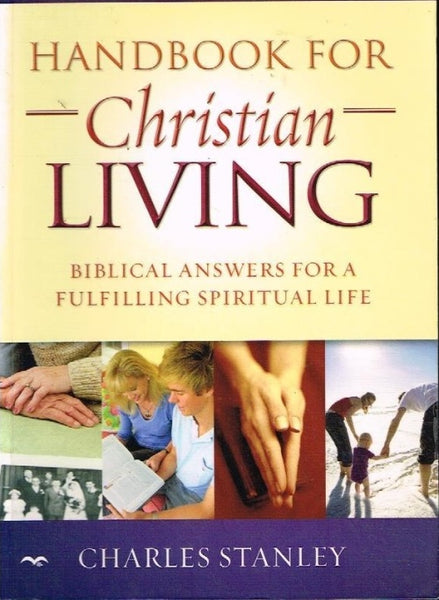 Handbook for Christian living Charles Stanley