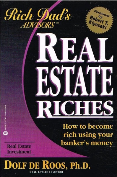 Rich dad's advisors Real estate riches Dolf de Roos foreword by Robert Kiyosaki