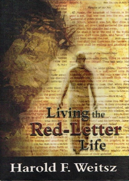 Living the red letter life Harold F Weitsz