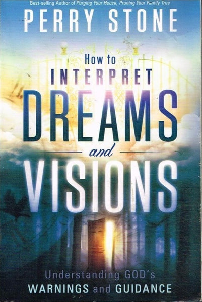 How to interpret dreams and visions Perry Stone