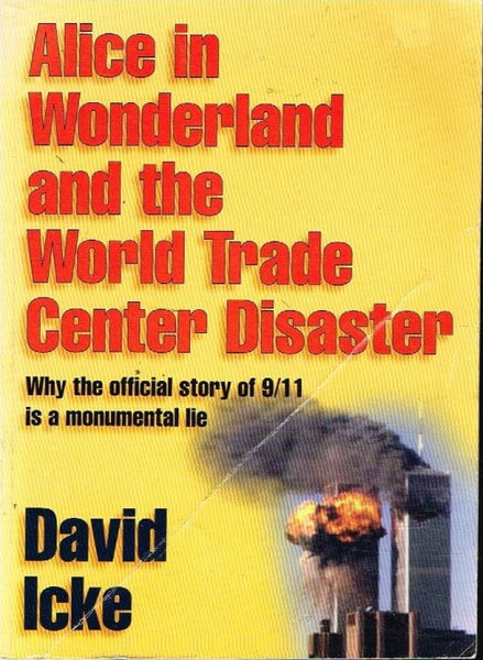 Alice in wonderland and the world trade center disaster David Icke