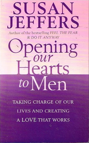Opening our hearts to men Susan Jeffers