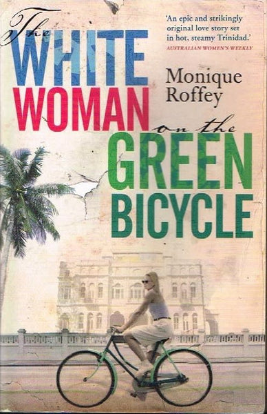 The white woman on the green bicycle Monique Roffey