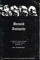 Beyond antiquity a series of radio lectures on the origin of man arranged by Prof Raymond Dart