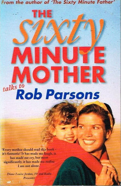 The sixty minute mother speaks to Rob Parsons