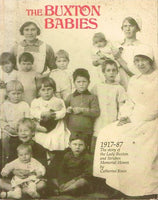 The Buxton babies 1917-1987 the story of the Lady Buxton and Struben memorial homes Catherine Knox