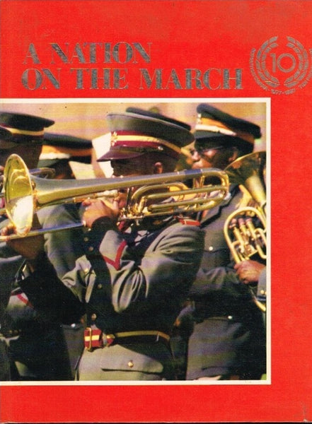 A nation on the march Bophutatswana 1977-1987 ten proud years Dixon Soule associates