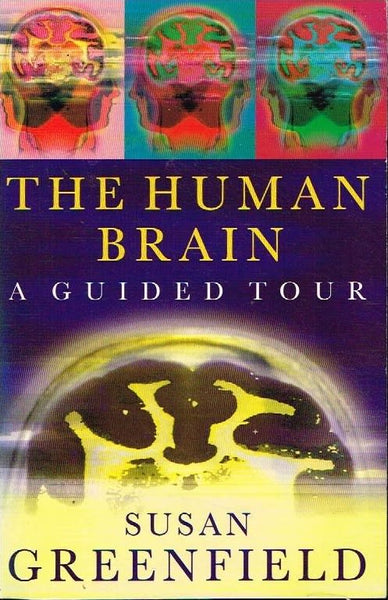The human brain the guided tour Susan Greenfield