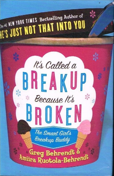 It's called a breakup because it's broken Greg Behrendt & Amiira Ruotola-Behrendt