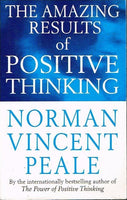 The amazing results of positive thinking Norman Vincent Peale