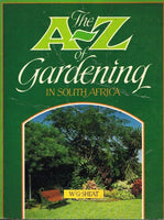 The A-Z of gardening in South Africa W G Sheat