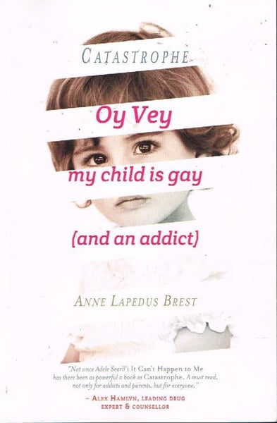 Oy vey my child is gay ( and an addict ) Anne Lapedus Brest