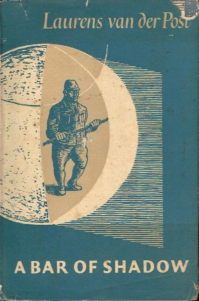 A bar of shadow Laurens van der Post (1st edition 1954)