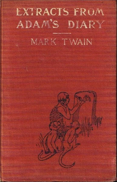 Extracts from Adam's diary Mark Twain (1st edition 1904)