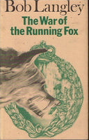 The war of the running fox Bob Langley (1st edition 1978)