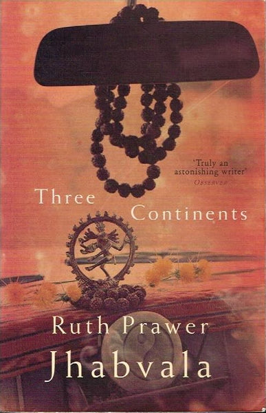 Three continents Ruth Prawer Jhabvula