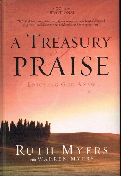 A treasury of praise Ruth Myers with Warren Myers
