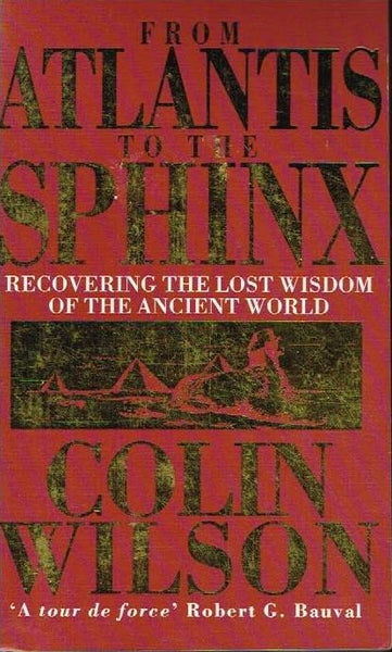From Atlantis to the Sphinx Colin Wilson