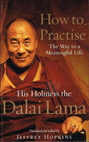 How to practise His holiness the Dalai Lama