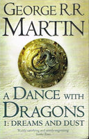 A dance with dragons 1: dreams and dust George R R Martin